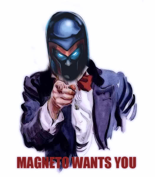 Magnito wants you