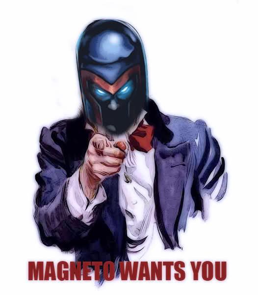 Magnito wants you